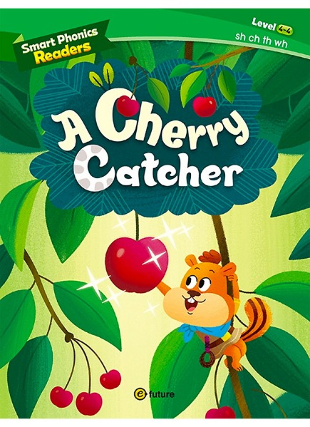 Smart Phonics Readers 4-4 : A Cherry Catcher